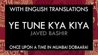 Ye Tune Kya Kiya Lyrics | With English Translation