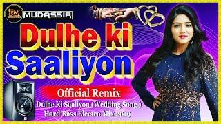 Dulhe ki saaliyon Gore Rang Walio || Hard Electro Mix || Dj Mudassir Official Mixing