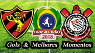 Sport x Corinthians - Gols & Melhores Momentos Brasileirão Serie A 2018 6ª Rodada