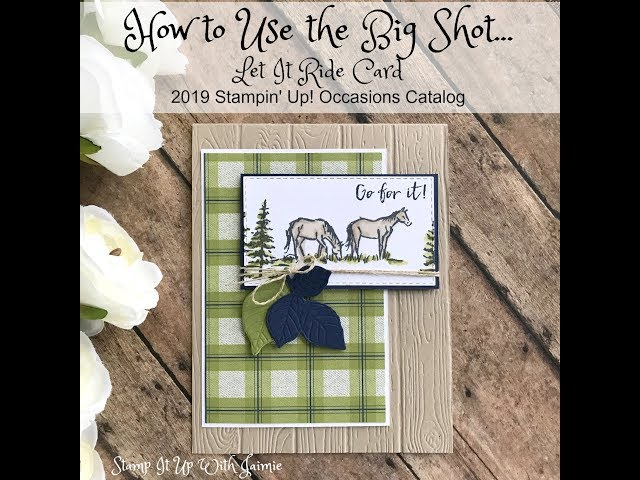 Stampin Up How To Use The Big Shot Video Tutorial Stamp It With Jaimie