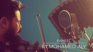 Rahel - Mohamed Aly / رحيل - محمد علي