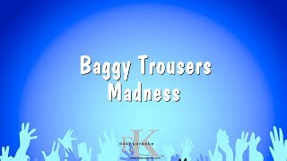 Baggy Trousers - Madness (Karaoke Version)
