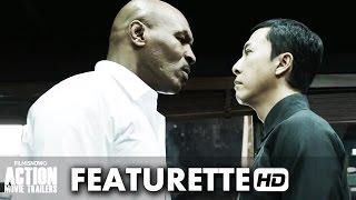 IP MAN 3 ft. Donnie Yen, Mike Tyson - Featurette 'Fight Choreography' (2016) HD