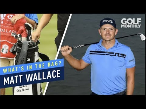 Matt Wallace I 2019 What's In The Bag? Golf Monthly