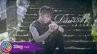 Đâu Ai Là Của Ai - Khánh Đơn (Official MV)