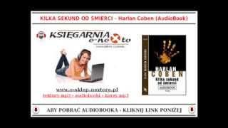 KILKA SEKUND OD ŚMIERCI - Harlan Coben (AudioBook Mp3) - Kryminał Audio Mp3