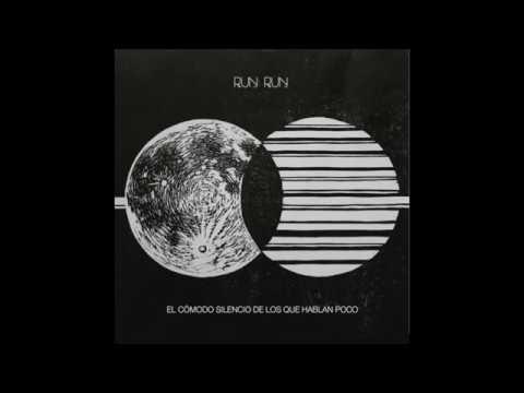 El Cómodo Silencio De Los Que Hablan Poco - Run Run (Full Album)
