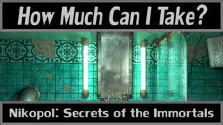How Much Can I Take? - Nikopol: Secrets of the Immortals