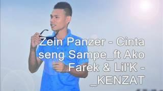 Zein Panzer ft Tikang Palungku- Cinta seng Sampe