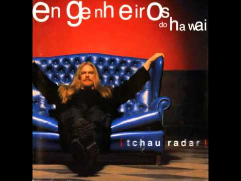 Engenheiros do Hawaii - Tchau radar! (full album)
