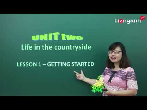 Tiếng anh lớp 8 - Video Unit 2.1: Life in the countryside - Getting started #1