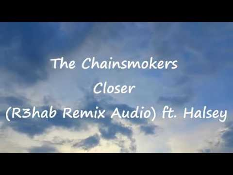 The Chainsmokers - Closer (R3hab Remix Audio) ft....