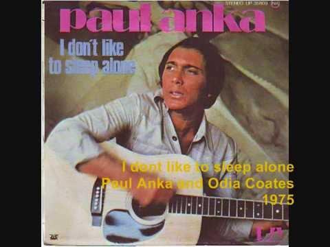 I dont like to sleep alone - Paul Anka and Odia Coates