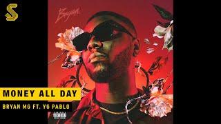 Bryan Mg - Money All Day ft. YG Pablo (prod. Trobi)