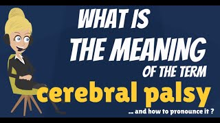 What is CEREBRAL PALSY? What does CEREBRAL PALSY mean? CEREBRAL PALSY meaning & explanation