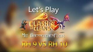 CLASH OF CLANS: RH 9 VS RH 10 ✭ Let's Play Clash of Clans [Deutsch/German HD]