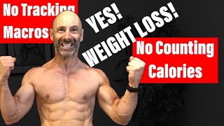 How to Lose Weight Without Counting Calories or Tracking Macros! (EASIER THAN YOU THINK)