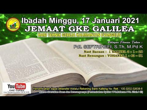 IBADAH MINGGU, 17 Januari 2021   JEMAAT GKE GALILEA, Palangka Raya