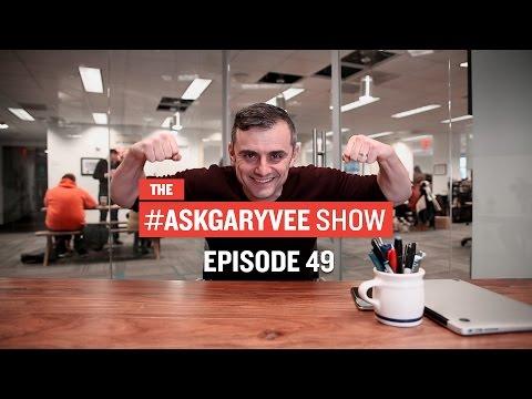 #AskGaryVee Episode 49: High-End Wine, Bucket Lists, & Self-Confidence
