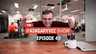 #AskGaryVee Episode 49: High-End Wine, Bucket Lists, & Self-Confidence