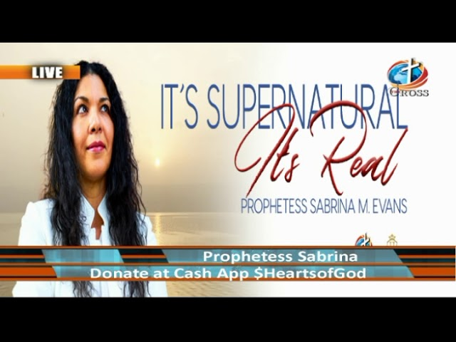 Prophetess Sabrina M. Evans ( it's Supernatural it's Real ) 05-22-2019