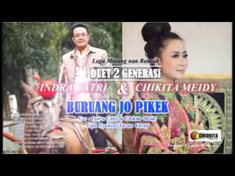 Indra Catri Dan Chikita Meidy - Buruang Jo Pikek
