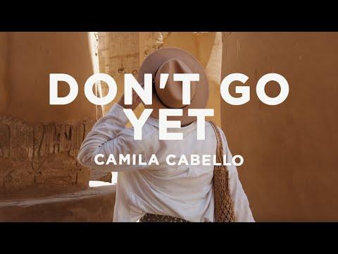Camila Cabello – Don't Go Yet (Lyrics)