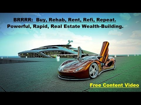BRRRR: Buy, Rehab, Rent, Refi, Repeat: Rapid Real Estate Wealth Building