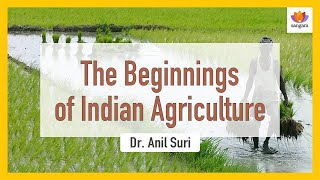 The Beginnings of Indian Agriculture | Dr. Anil Suri | Busting Aryan Migration Myth | #SangamTalks
