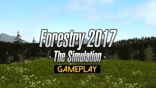 Forestry 2017 - The Simulation Gameplay (PC HD)