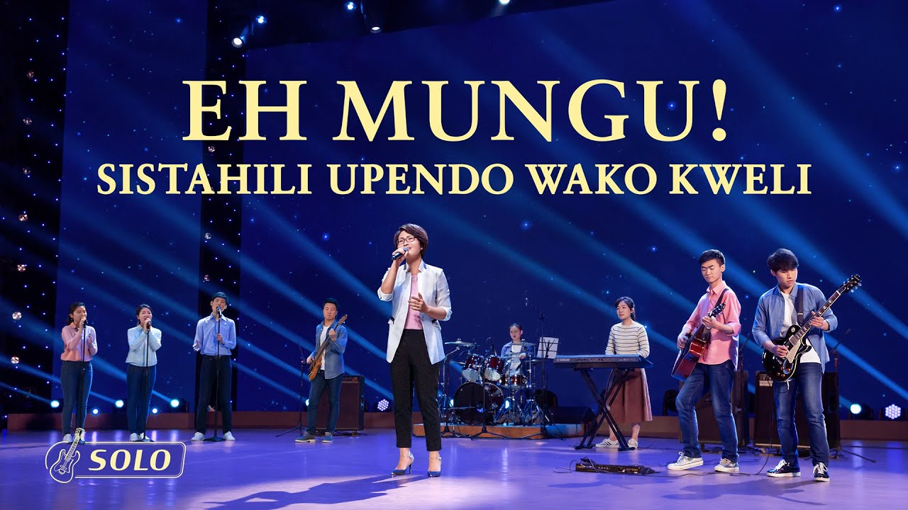"""Swahili Worship Song 2020   """"Eh Mungu! Sistahili Upendo Wako Kweli"""""""