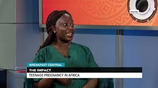 The Impact - Teenage Pregnancy in Africa (Omolara Baniwola) | Breakfast Central | News Central TV