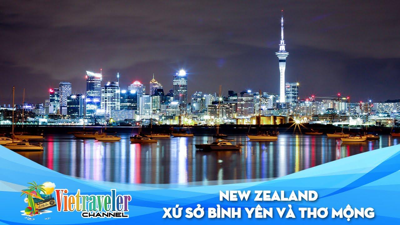 New Zealand – Xứ sở bình yên và thơ mộng | Vietraveler