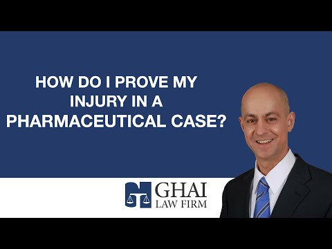 How do I prove my injury in a pharmaceutical case?