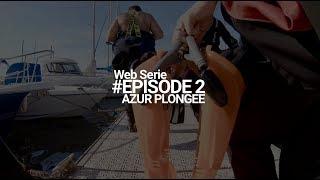 Episode 2 Web Série Azur Plongée