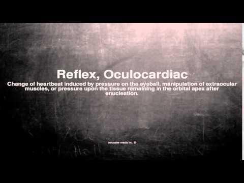 Medical vocabulary: What does Reflex, Oculocardiac mean