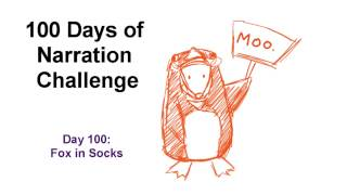 100 Days of Narration - Day #100 Fox in Socks FIXED