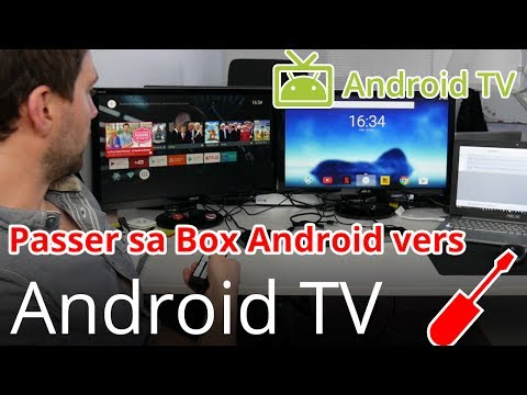 Passer sa Box TV Android vers Android TV en français