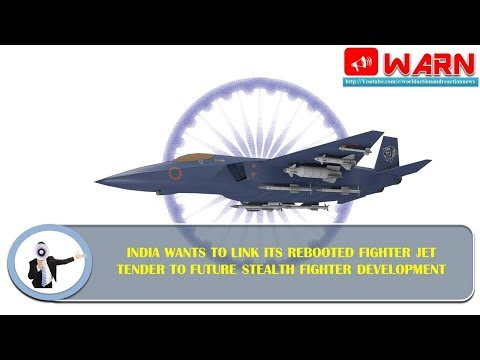 India Wants to Link Its Rebooted Fighter Jet Tender to Future Stealth Fighter Development