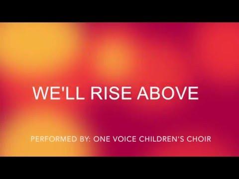 We'll Rise Above (Lyrics) - One Voice Children's Choir