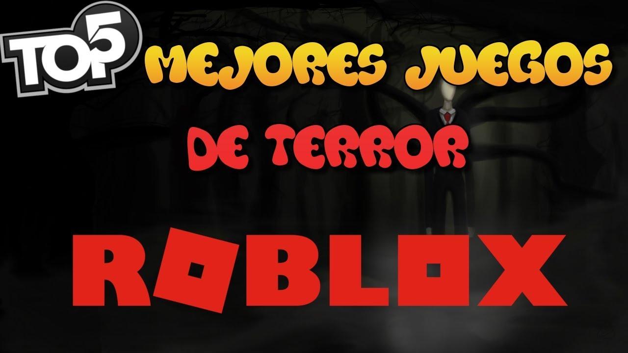 Top 5 Los Mejores Juegos De Terror De Roblox En 2019 En Taringa