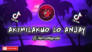 DJ TIKTOK AKIMILAKUO'LO ANJAY - ( HARRISNUGRAHA ) NEW REMIX PALING ENAK 2020 FULL!!!