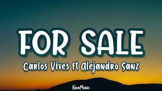 Carlos Vives - FOR SALE  ft Alejandro Sanz // Letra Oficial