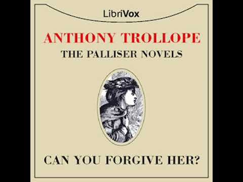 Can You Forgive Her? by Anthony TROLLOPE read by Various Part 1/4 | Full Audio Book