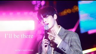 191009 ASTRO  I'll be there – (차은우focus)