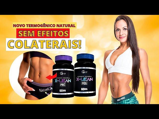 TERMOGÊNICO NATURAL SEM EFEITOS COLATERAIS: X-LEAN da minha marca G BRASIL FIT + DEPOIMENTOS