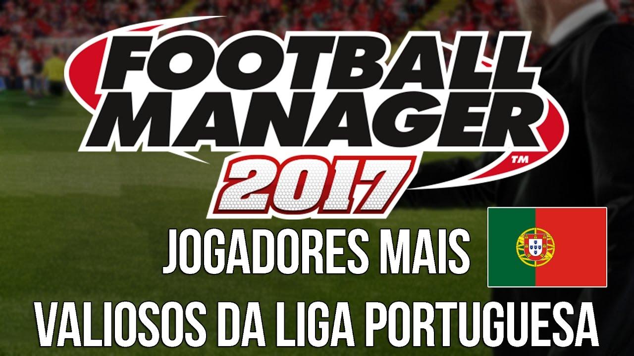 FM 2017 BETA - JOGADORES MAIS VALIOSOS DA LIGA PORTUGUESA