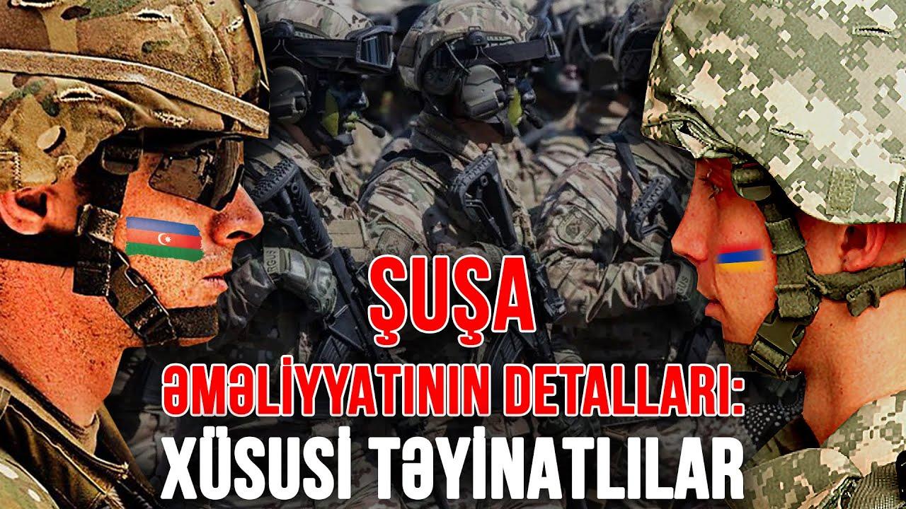 Şuşa əməliyyatının detalları: Xüsusi Təyinatlılar - TƏKBƏTƏK