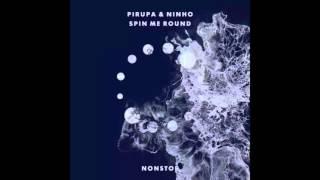 Pirupa, Ninho - Spin Me Round
