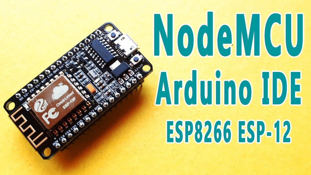 Programming NodeMCU ESP-12E IoT Module using Arduino IDE